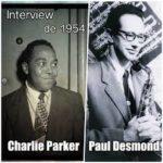 Paul Desmond Interviews Charlie Parker In 1954
